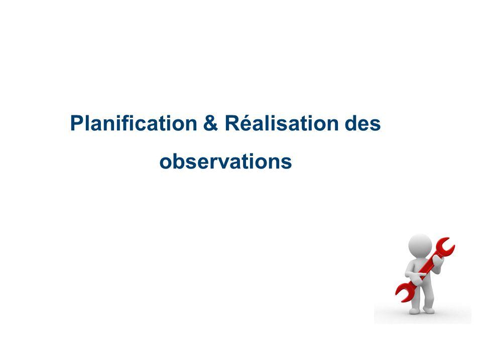 Planification & Réalisation des observations