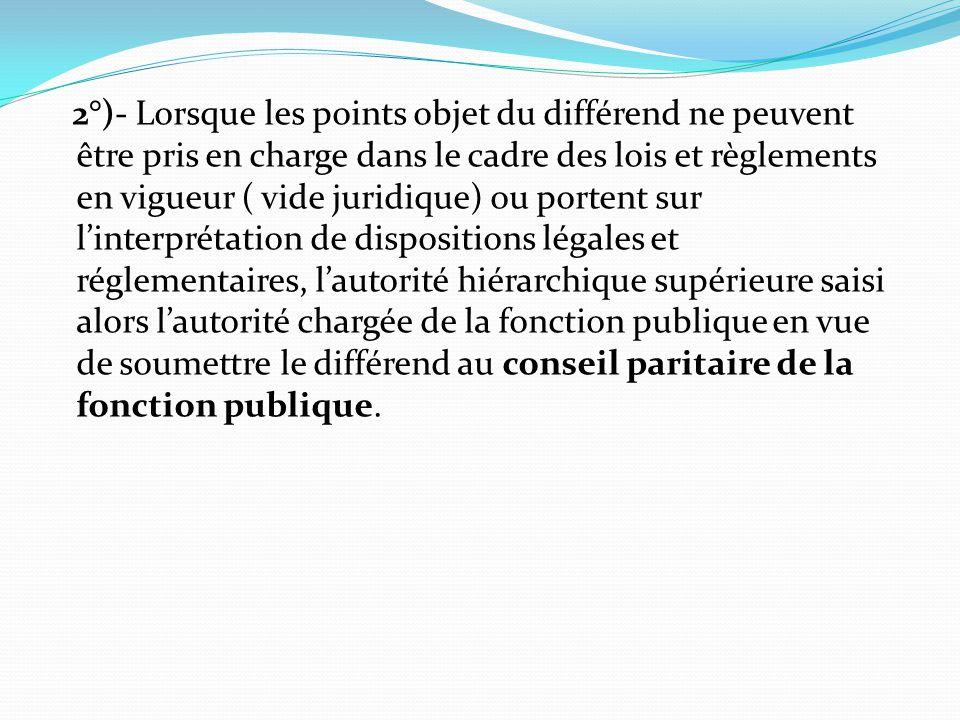 2°)- Lorsque les points objet du différend ne peuvent être pris en charge dans le cadre des lois et règlements en vigueur ( vide juridique) ou portent
