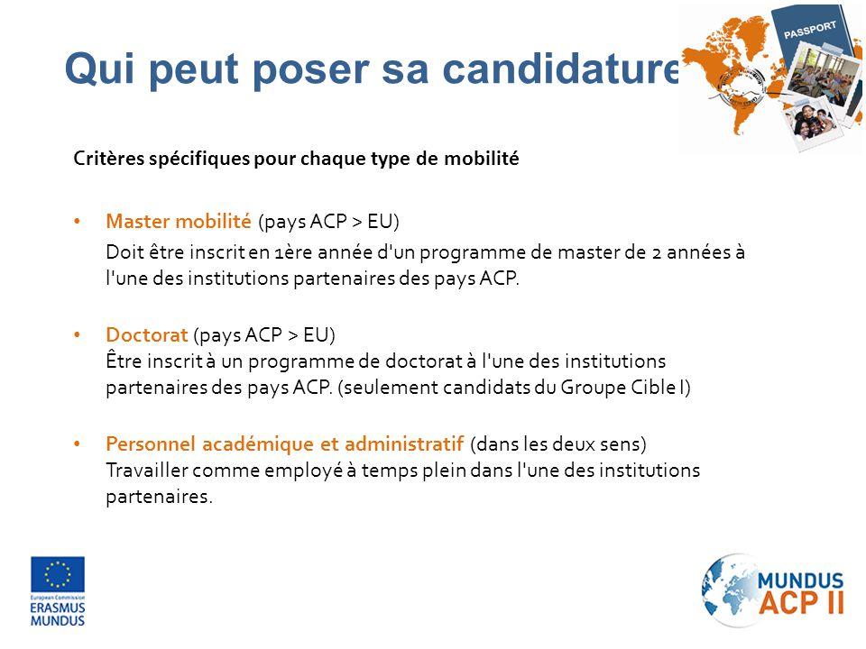 C ritères spécifiques pour chaque type de mobilité Master mobilité (pays ACP > EU) Doit être inscrit en 1ère année d'un programme de master de 2 année