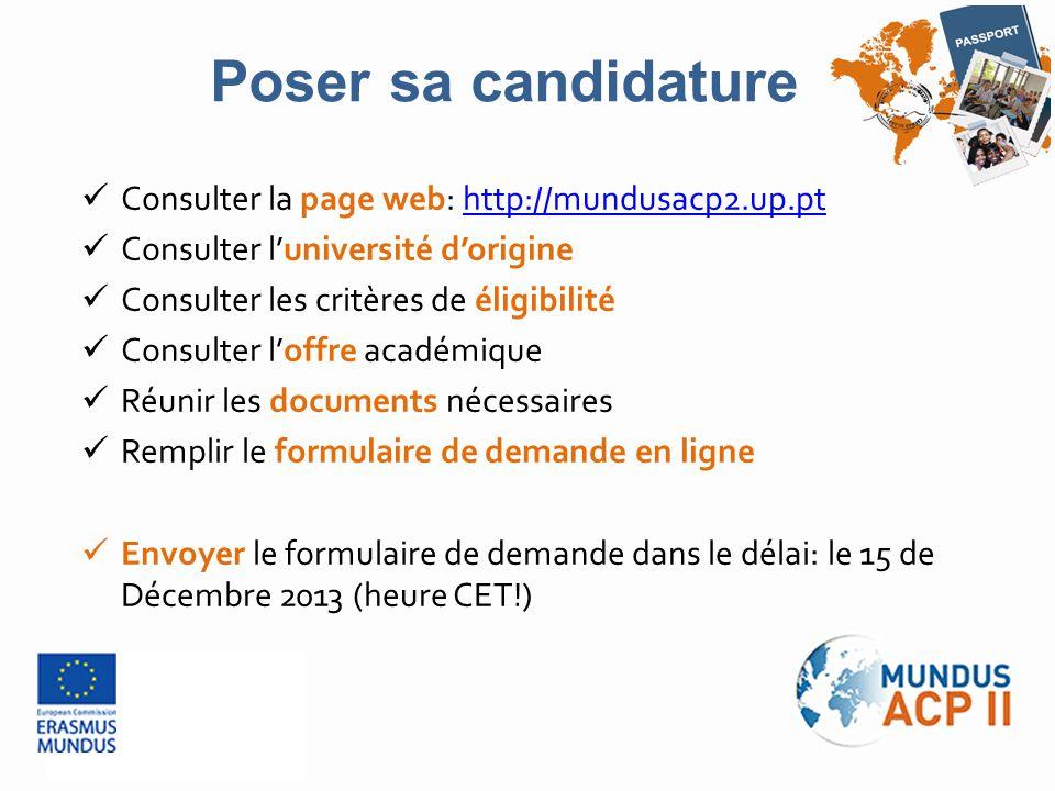Consulter la page web: http://mundusacp2.up.pthttp://mundusacp2.up.pt Consulter l'université d'origine Consulter les critères de éligibilité Consulter