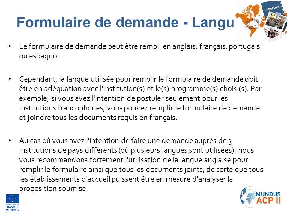 Le formulaire de demande peut être rempli en anglais, français, portugais ou espagnol. Cependant, la langue utilisée pour remplir le formulaire de dem