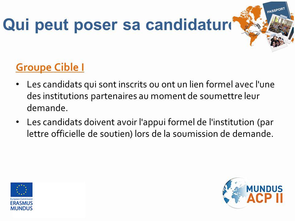 Groupe Cible I Les candidats qui sont inscrits ou ont un lien formel avec l'une des institutions partenaires au moment de soumettre leur demande. Les