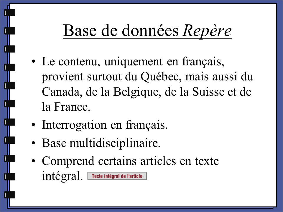 Le contenu, uniquement en français, provient surtout du Québec, mais aussi du Canada, de la Belgique, de la Suisse et de la France. Interrogation en f