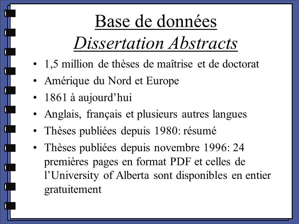 1,5 million de thèses de maîtrise et de doctorat Amérique du Nord et Europe 1861 à aujourd'hui Anglais, français et plusieurs autres langues Thèses pu