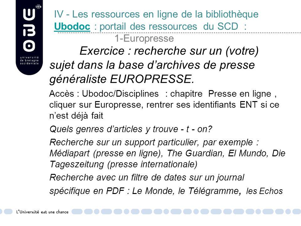 IV - Les ressources en ligne de la bibliothèque Ubodoc : portail des ressources du SCD : 1-Europresse Ubodoc Exercice : recherche sur un (votre) sujet dans la base d'archives de presse généraliste EUROPRESSE.