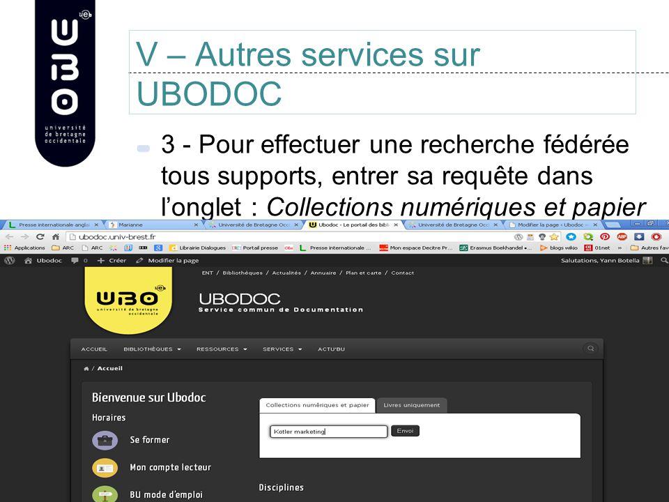 V – Autres services sur UBODOC 3 - Pour effectuer une recherche fédérée tous supports, entrer sa requête dans l'onglet : Collections numériques et papier