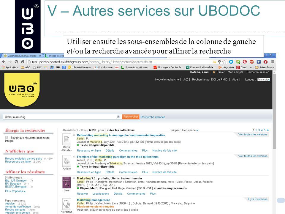 V – Autres services sur UBODOC Utiliser ensuite les sous-ensembles de la colonne de gauche et/ou la recherche avancée pour affiner la recherche