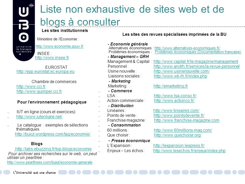 Liste non exhaustive de sites web et de blogs à consulter Les sites institutionnels Ministère de l'Economie : http://www.economie.gouv.frhttp://www.ec