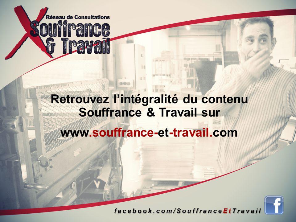 Retrouvez l'intégralité du contenu Souffrance & Travail sur www.souffrance-et-travail.com facebook.com/SouffranceEtTravail