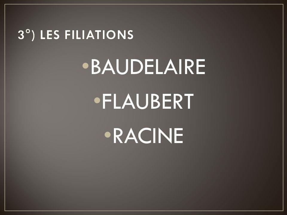 BAUDELAIRE FLAUBERT RACINE