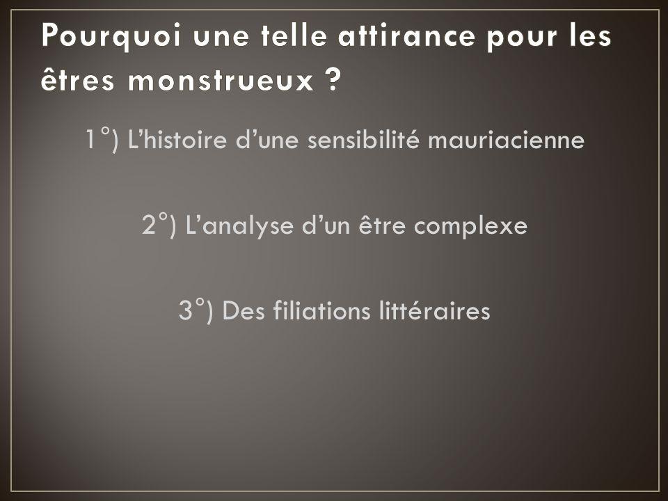 1°) L'histoire d'une sensibilité mauriacienne 2°) L'analyse d'un être complexe 3°) Des filiations littéraires