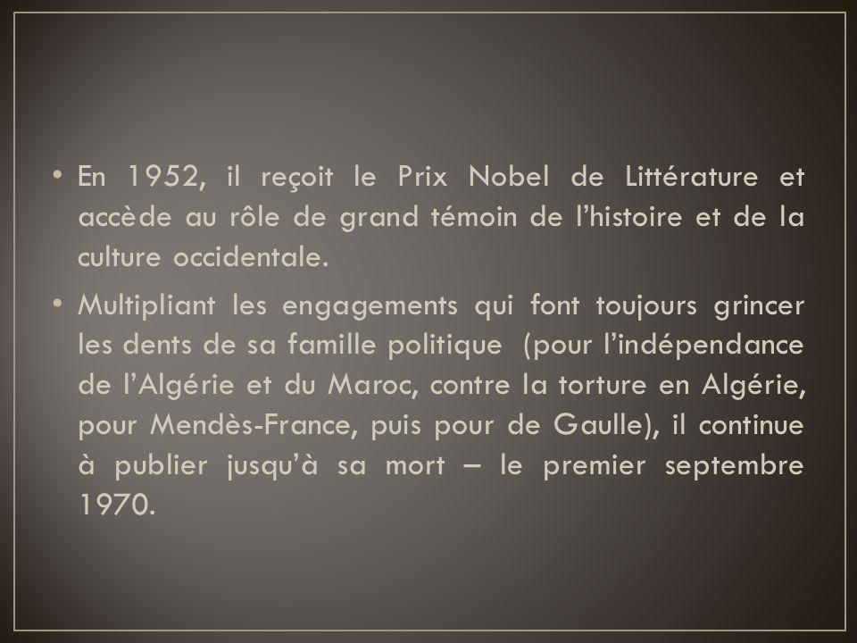 En 1952, il reçoit le Prix Nobel de Littérature et accède au rôle de grand témoin de l'histoire et de la culture occidentale. Multipliant les engageme