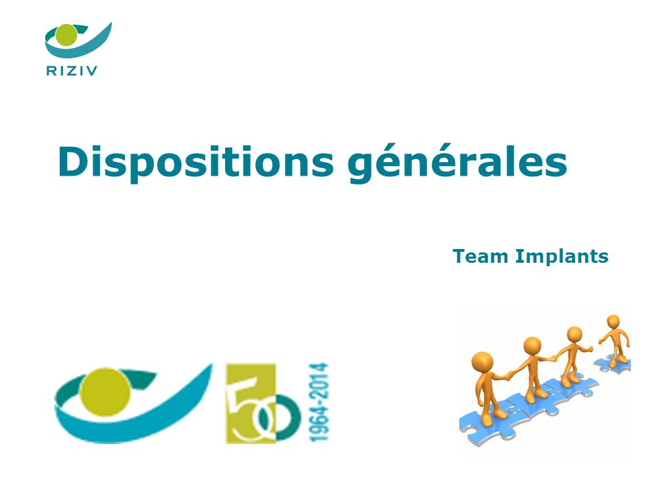 Dispositions générales 1 Team Implants