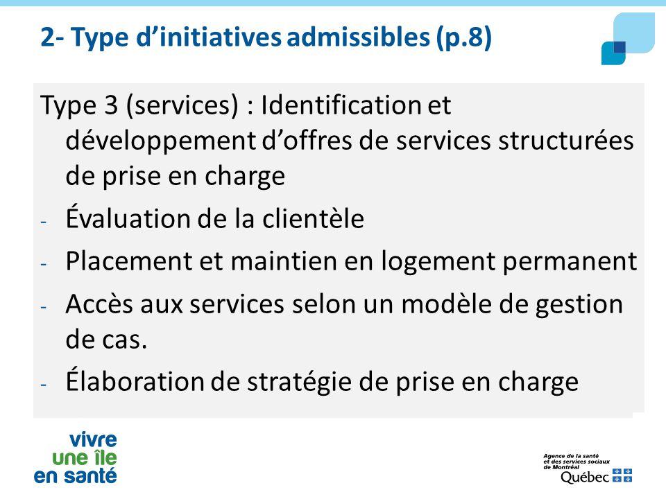2- Type d'initiatives admissibles (p.8) Type 3 (services) : Identification et développement d'offres de services structurées de prise en charge - Éval