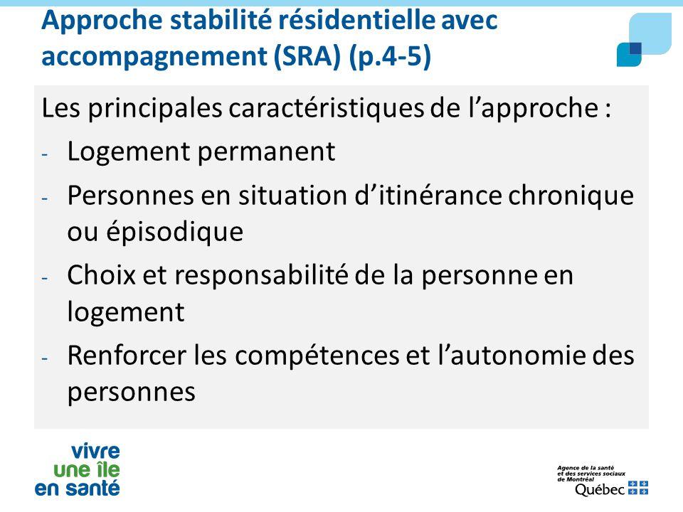 Approche stabilité résidentielle avec accompagnement (SRA) (p.4-5) Les principales caractéristiques de l'approche : - Logement permanent - Personnes e