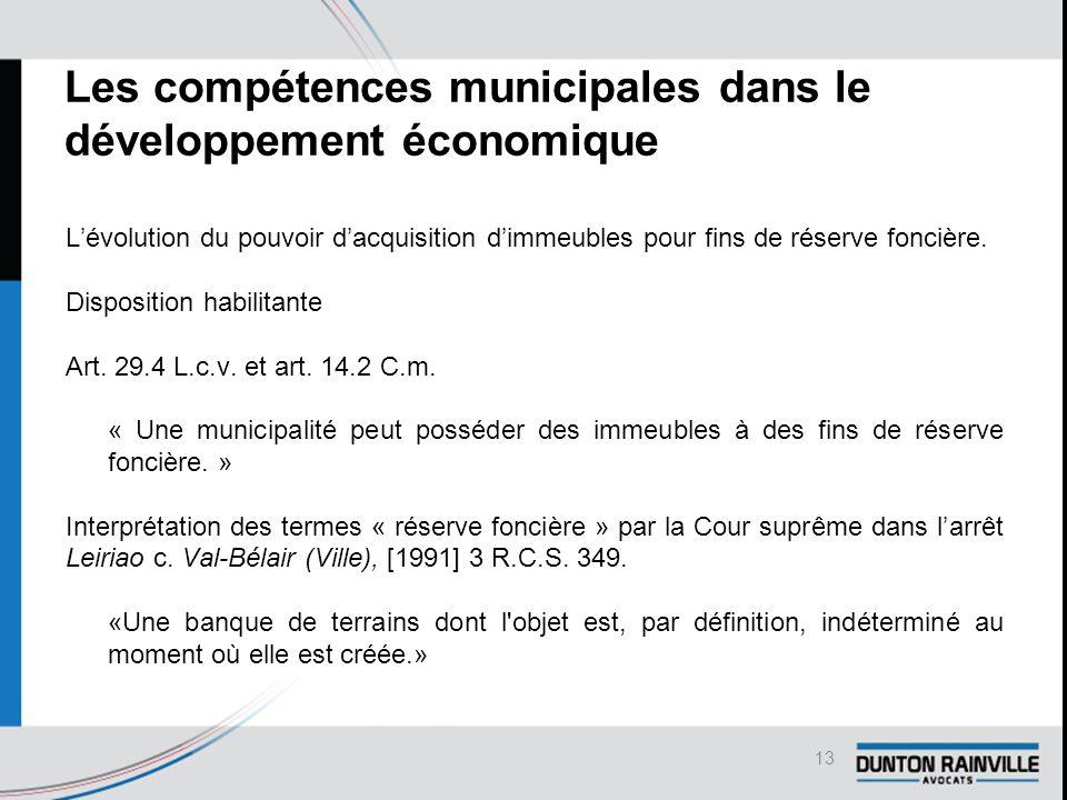 Les compétences municipales dans le développement économique L'évolution du pouvoir d'acquisition d'immeubles pour fins de réserve foncière.