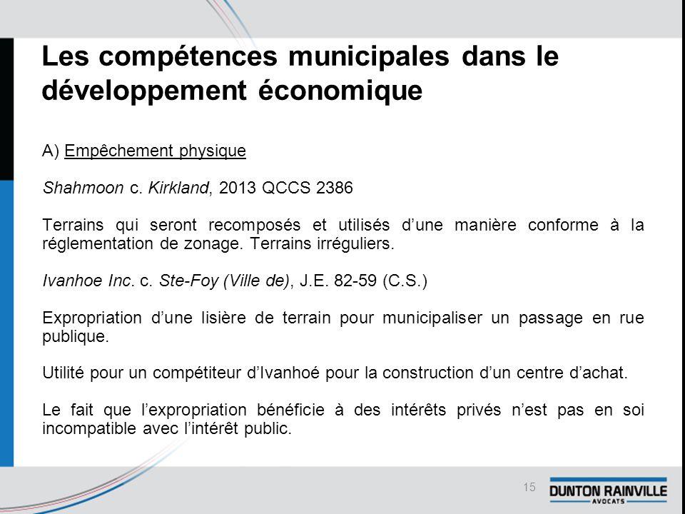 Les compétences municipales dans le développement économique A) Empêchement physique Shahmoon c.
