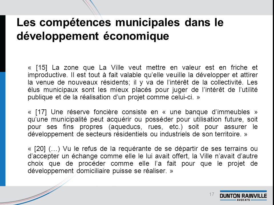 Les compétences municipales dans le développement économique « [15] La zone que La Ville veut mettre en valeur est en friche et improductive.