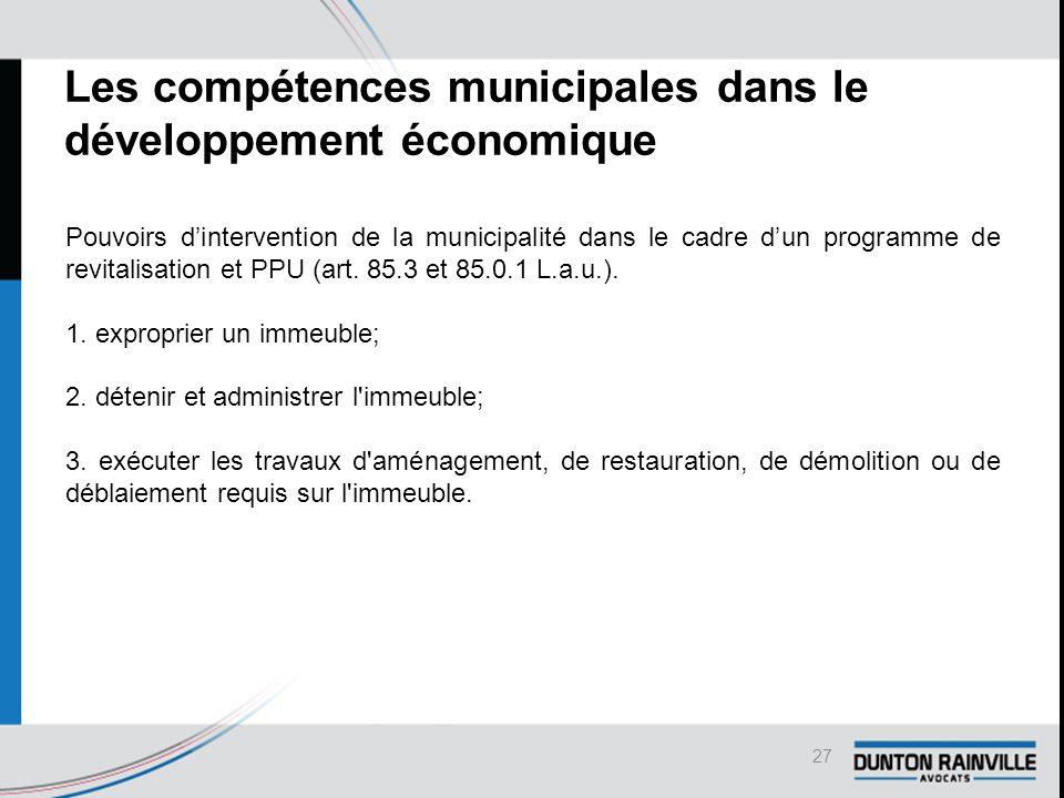 Les compétences municipales dans le développement économique Pouvoirs d'intervention de la municipalité dans le cadre d'un programme de revitalisation et PPU (art.