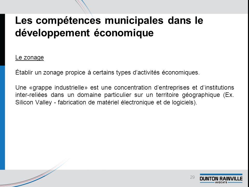 Les compétences municipales dans le développement économique Le zonage Établir un zonage propice à certains types d'activités économiques.