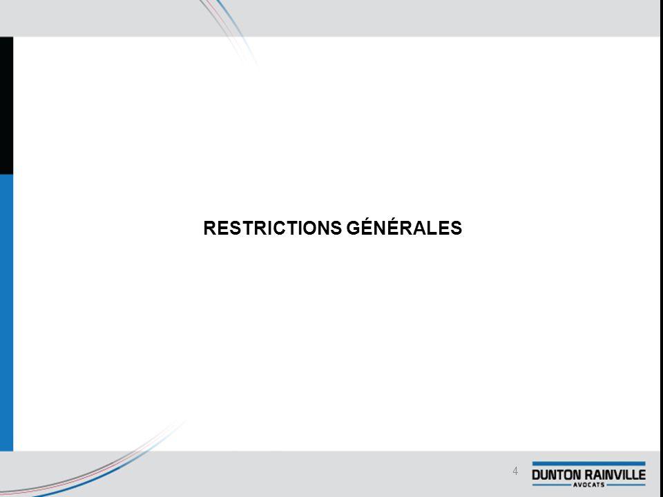 RESTRICTIONS GÉNÉRALES 4