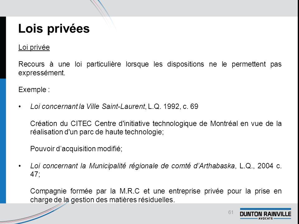 Lois privées Loi privée Recours à une loi particulière lorsque les dispositions ne le permettent pas expressément.