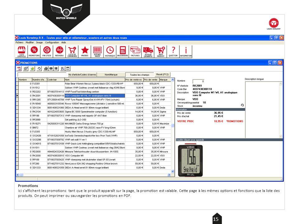 Promotions Ici s'affichent les promotions: tant que le produit apparaît sur la page, la promotion est valable.