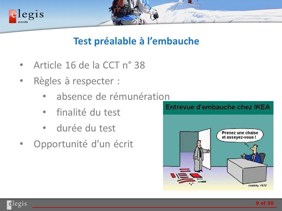 avocats Test préalable à l'embauche Article 16 de la CCT n° 38 Règles à respecter : absence de rémunération finalité du test durée du test Opportunité d'un écrit 9 of 20