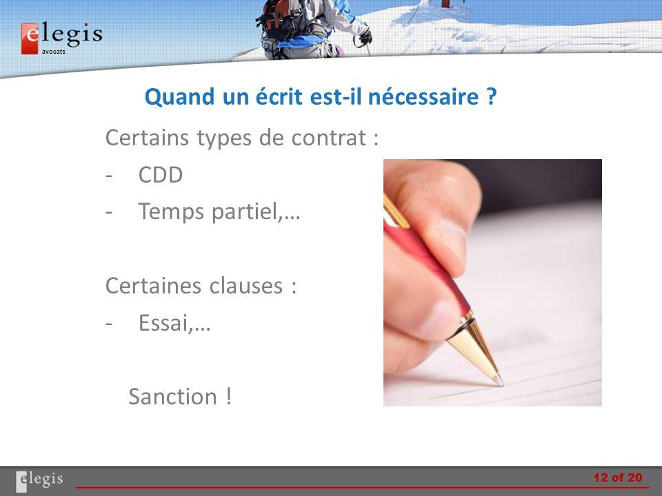 avocats Quand un écrit est-il nécessaire ? Certains types de contrat : -CDD -Temps partiel,… Certaines clauses : -Essai,… Sanction ! 12 of 20