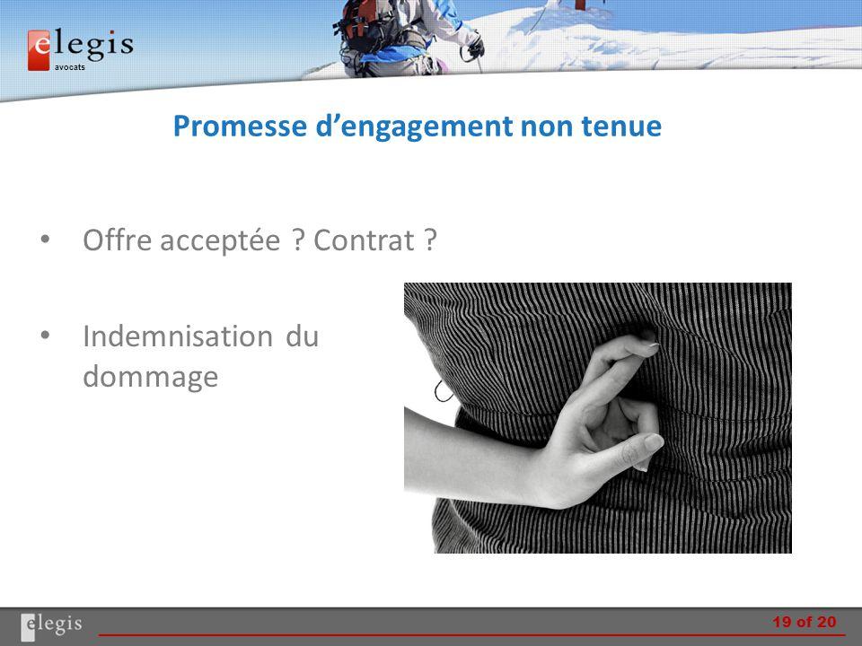 avocats Promesse d'engagement non tenue Offre acceptée ? Contrat ? Indemnisation du dommage 19 of 20