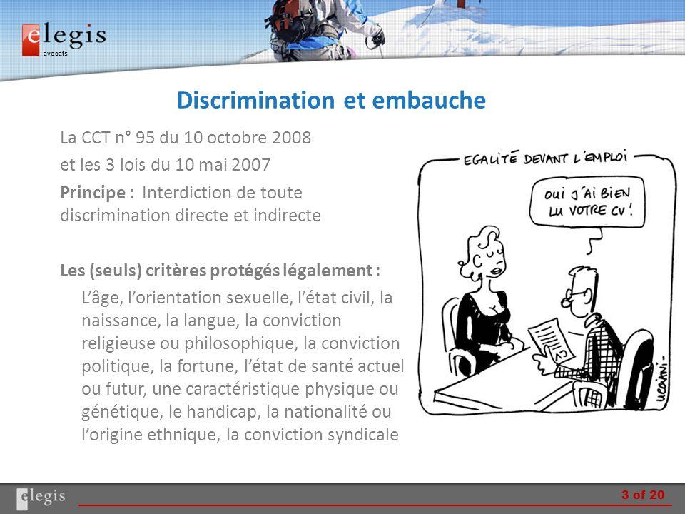 avocats Discrimination et embauche La CCT n° 95 du 10 octobre 2008 et les 3 lois du 10 mai 2007 Principe : Interdiction de toute discrimination direct