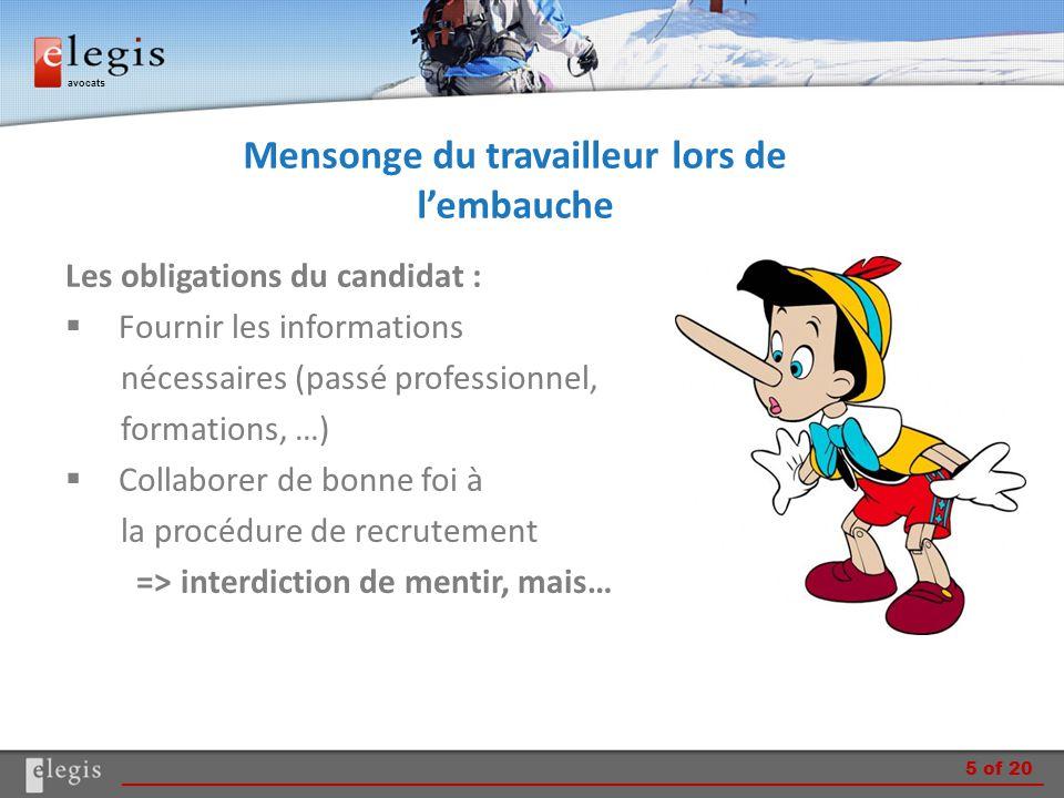 avocats Mensonge du travailleur lors de l'embauche Les obligations du candidat :  Fournir les informations nécessaires (passé professionnel, formatio