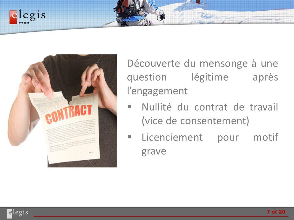 avocats Découverte du mensonge à une question légitime après l'engagement  Nullité du contrat de travail (vice de consentement)  Licenciement pour m