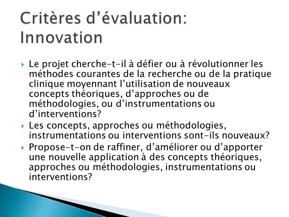  Le projet cherche-t-il à défier ou à révolutionner les méthodes courantes de la recherche ou de la pratique clinique moyennant l'utilisation de nouveaux concepts théoriques, d'approches ou de méthodologies, ou d'instrumentations ou d'interventions.
