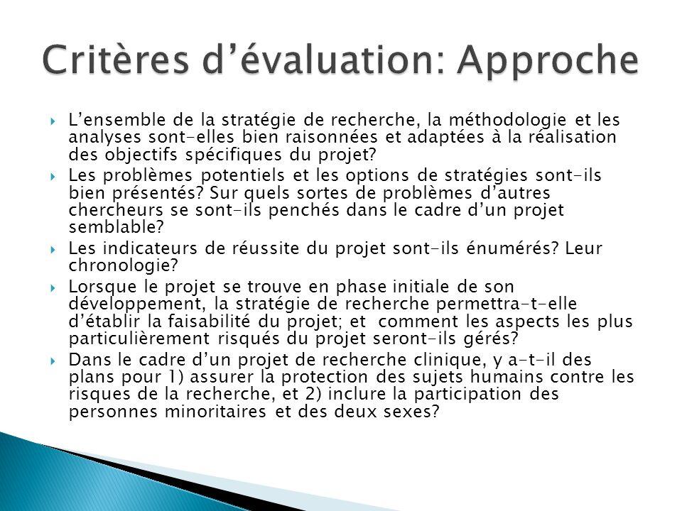  L'ensemble de la stratégie de recherche, la méthodologie et les analyses sont-elles bien raisonnées et adaptées à la réalisation des objectifs spécifiques du projet.