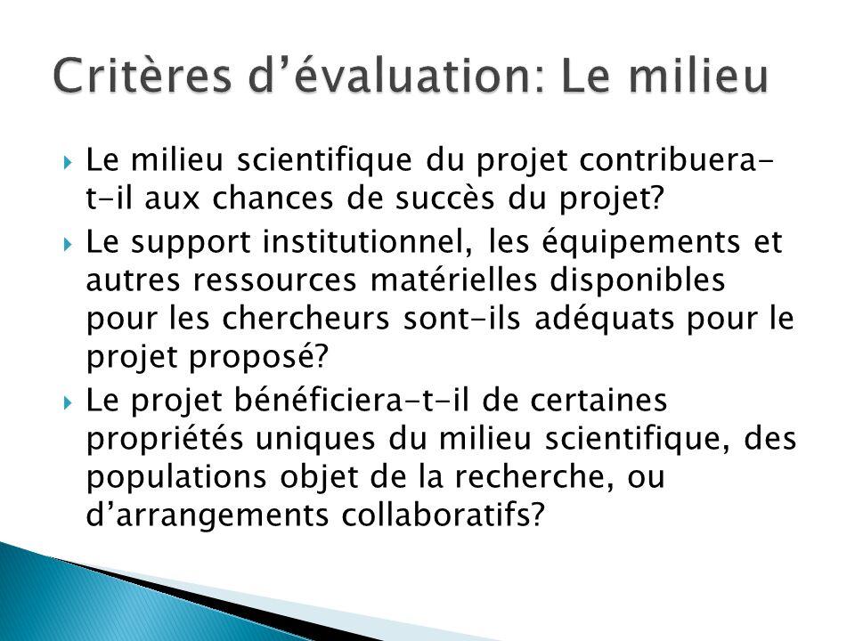  Le milieu scientifique du projet contribuera- t-il aux chances de succès du projet.