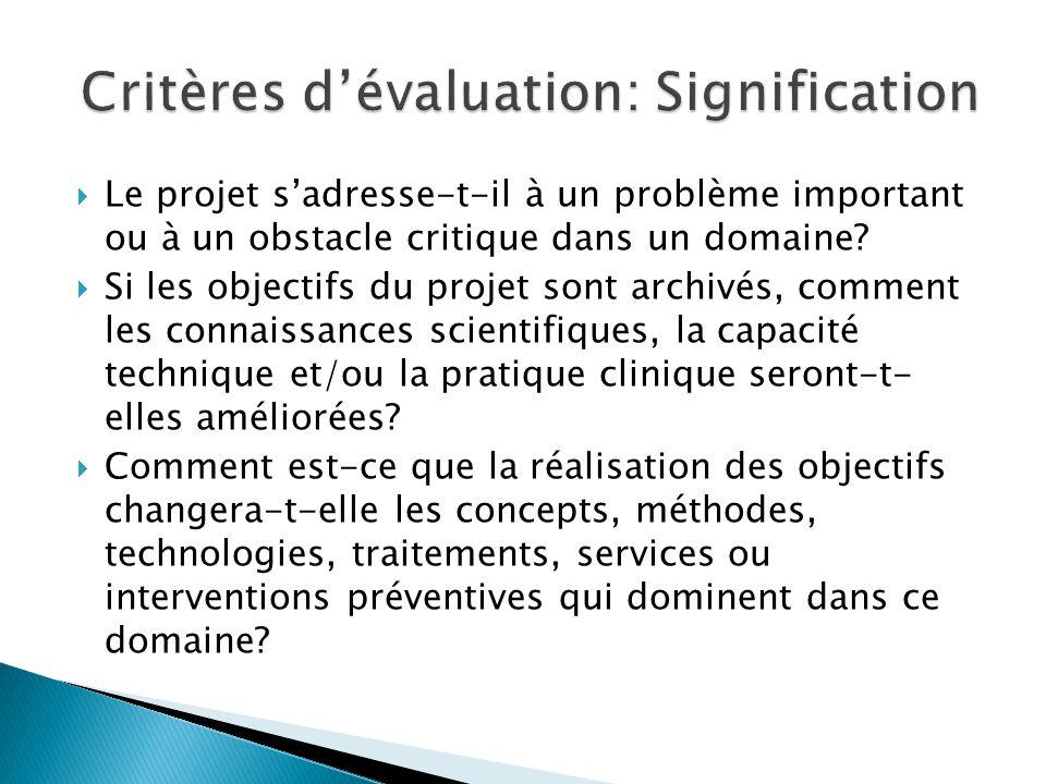  Le projet s'adresse-t-il à un problème important ou à un obstacle critique dans un domaine.