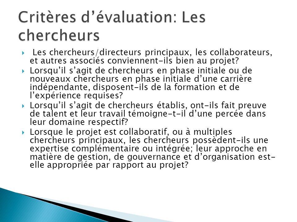  Les chercheurs/directeurs principaux, les collaborateurs, et autres associés conviennent-ils bien au projet.