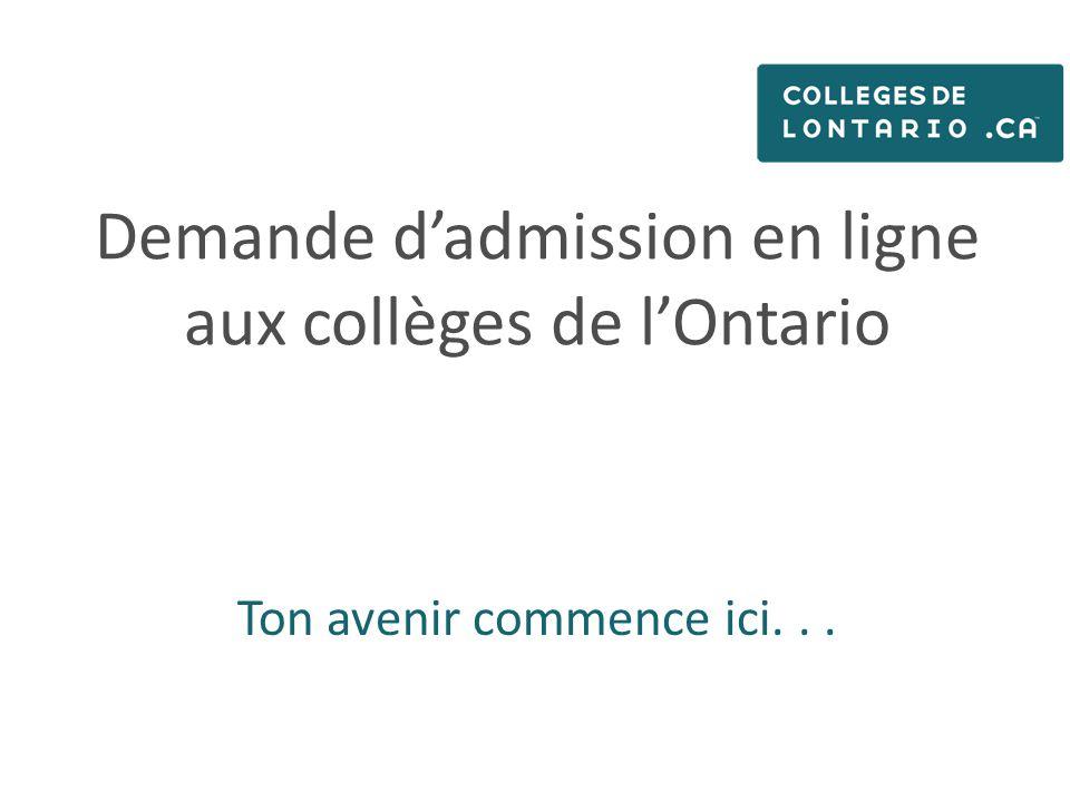 Demande d'admission en ligne aux collèges de l'Ontario Ton avenir commence ici...
