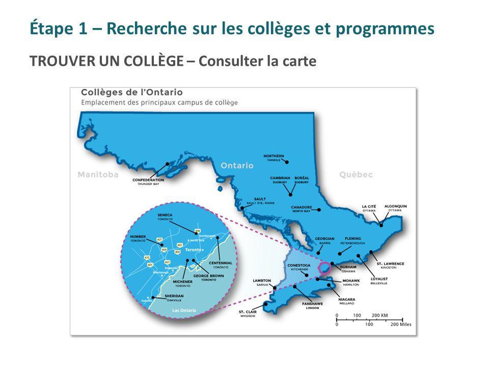 Étape 1 – Recherche sur les collèges et programmes TROUVER UN COLLÈGE – Consulter la carte