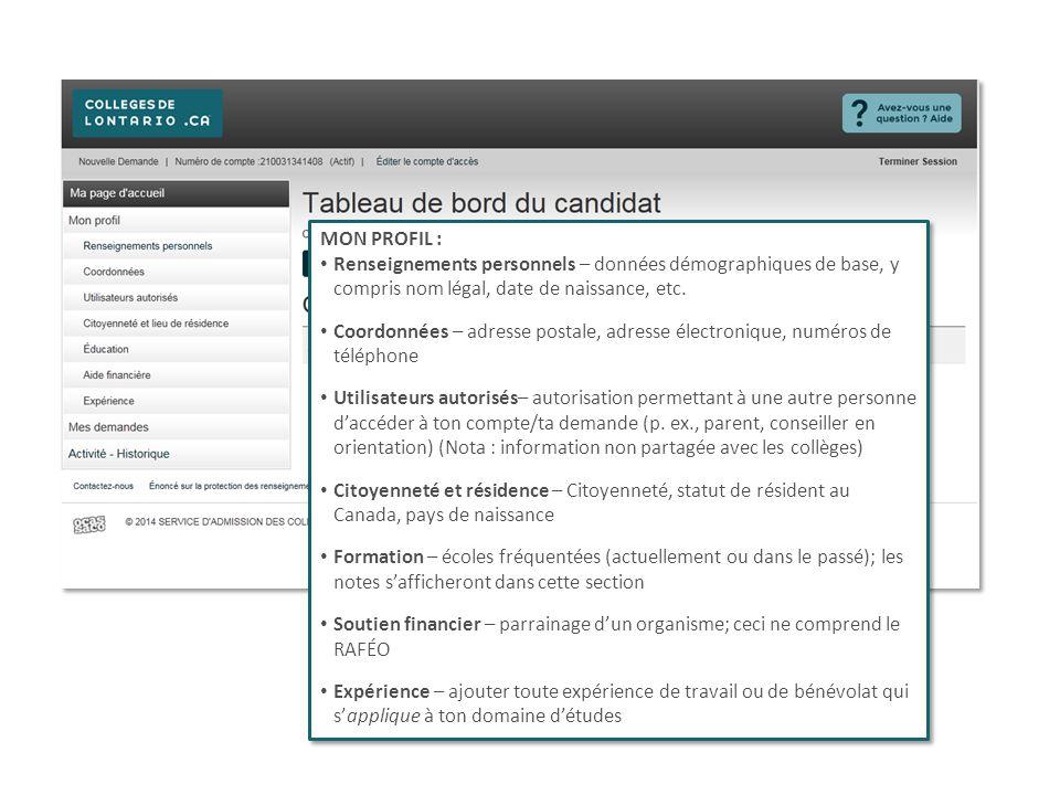 MON PROFIL : Renseignements personnels – données démographiques de base, y compris nom légal, date de naissance, etc. Coordonnées – adresse postale, a