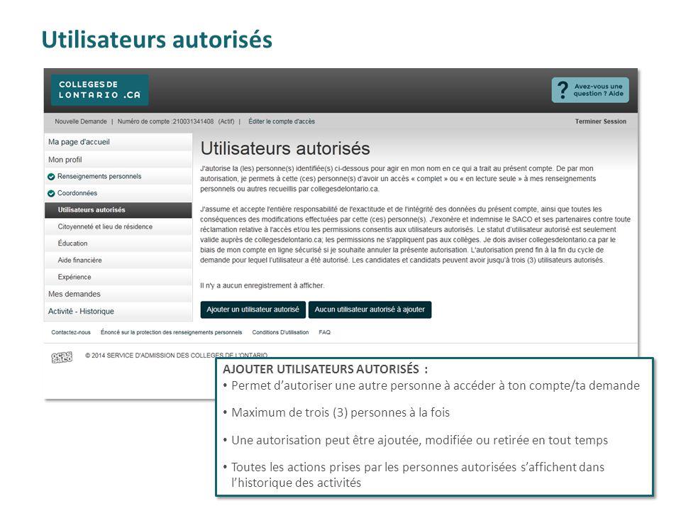 Utilisateurs autorisés AJOUTER UTILISATEURS AUTORISÉS : Permet d'autoriser une autre personne à accéder à ton compte/ta demande Maximum de trois (3) p