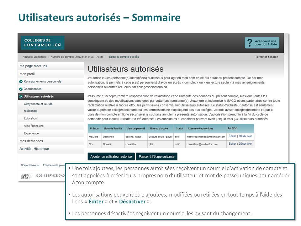 Utilisateurs autorisés – Sommaire Une fois ajoutées, les personnes autorisées reçoivent un courriel d'activation de compte et sont appelées à créer le