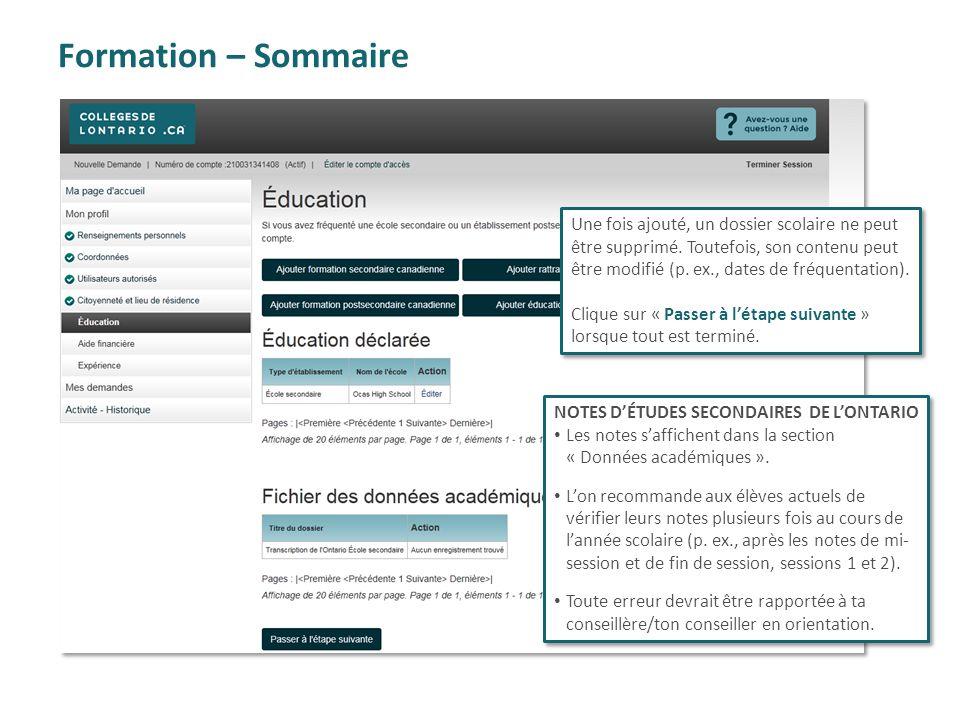 Formation – Sommaire NOTES D'ÉTUDES SECONDAIRES DE L'ONTARIO Les notes s'affichent dans la section « Données académiques ». L'on recommande aux élèves