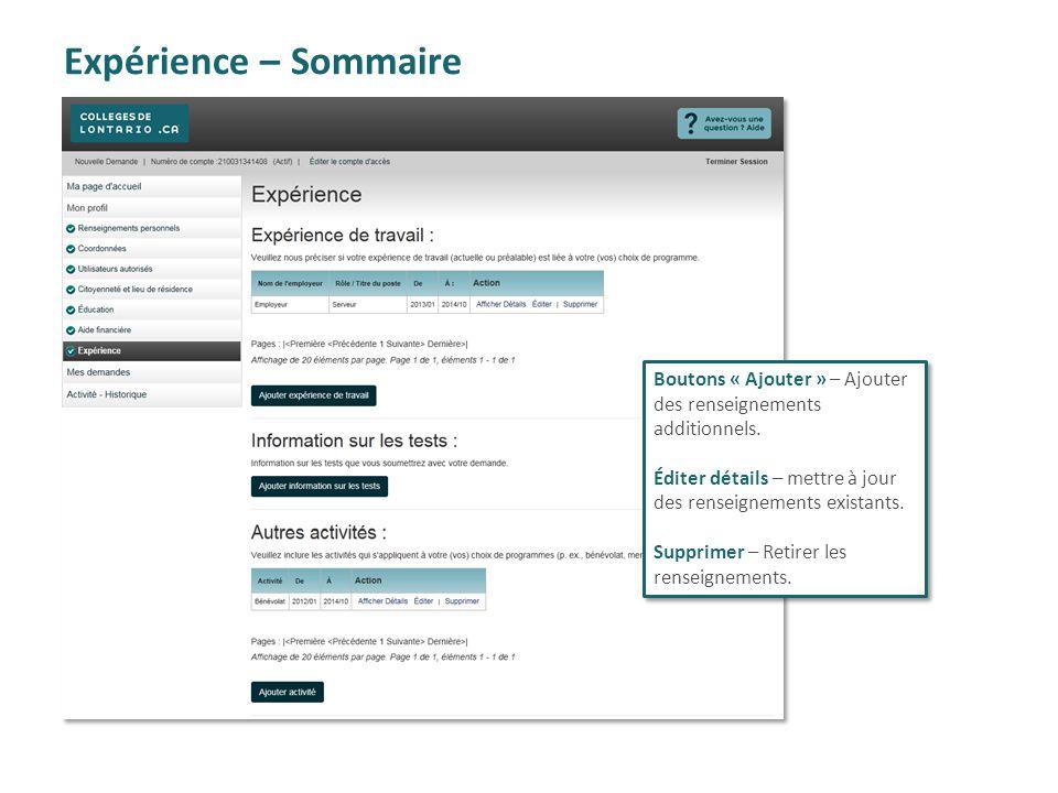 Expérience – Sommaire Boutons « Ajouter » – Ajouter des renseignements additionnels. Éditer détails – mettre à jour des renseignements existants. Supp