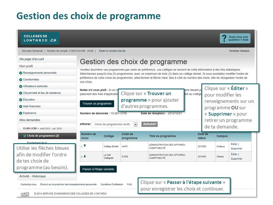 Gestion des choix de programme Clique sur « Trouver un programme » pour ajouter d'autres programmes. Utilise les flèches bleues afin de modifier l'ord