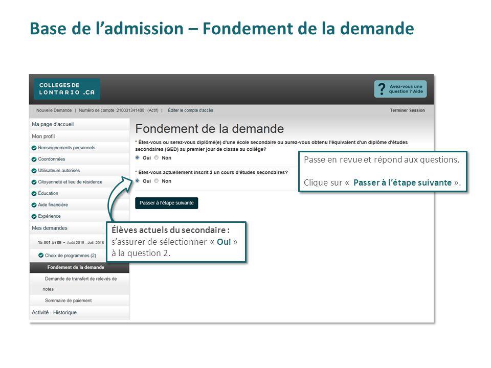 Base de l'admission – Fondement de la demande Passe en revue et répond aux questions. Clique sur « Passer à l'étape suivante ». Passe en revue et répo