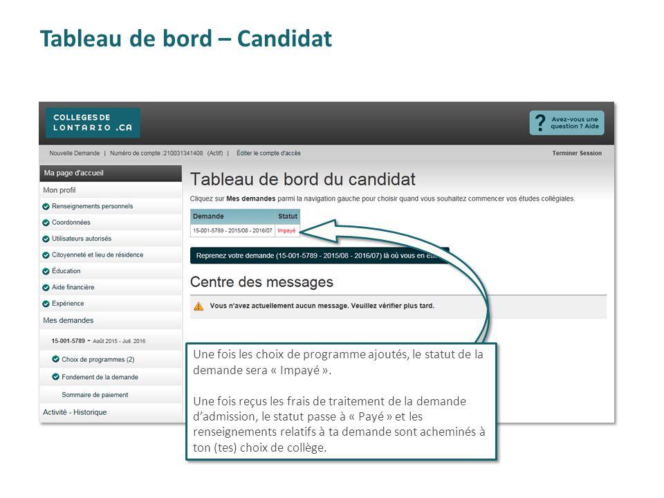 Tableau de bord – Candidat Une fois les choix de programme ajoutés, le statut de la demande sera « Impayé ». Une fois reçus les frais de traitement de