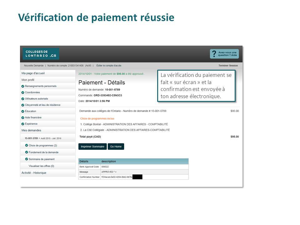 Vérification de paiement réussie La vérification du paiement se fait « sur écran » et la confirmation est envoyée à ton adresse électronique.