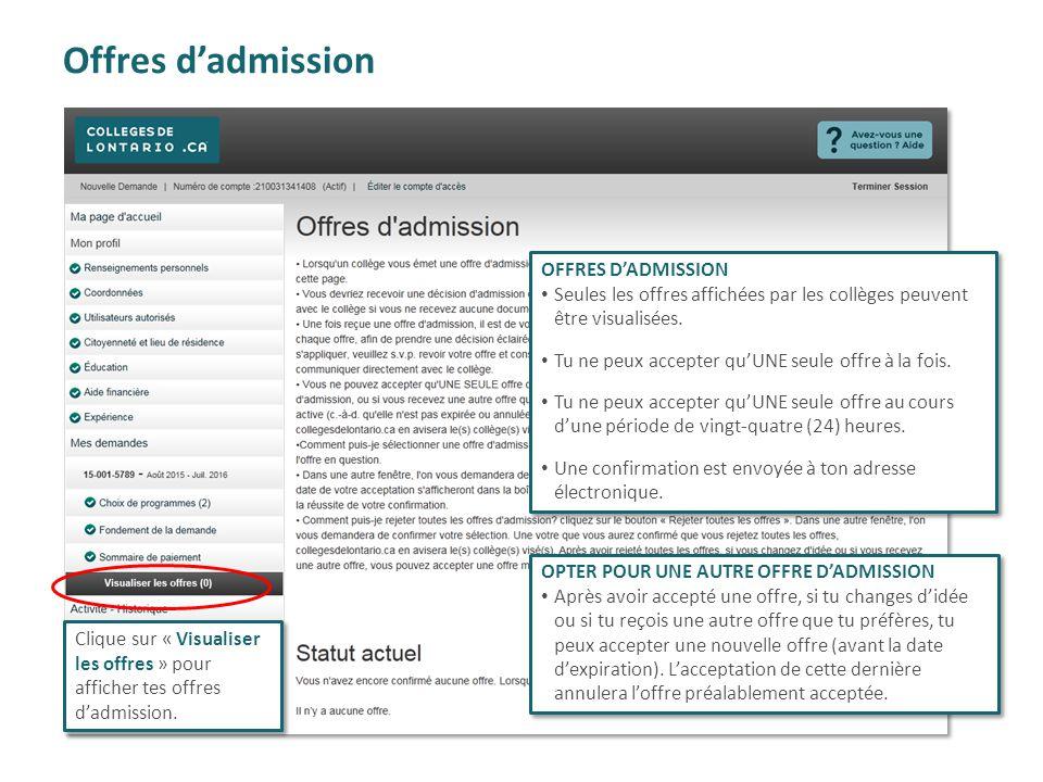 Offres d'admission Clique sur « Visualiser les offres » pour afficher tes offres d'admission. OFFRES D'ADMISSION Seules les offres affichées par les c